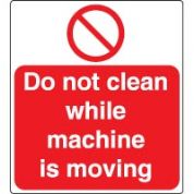 Prohibition safety sign - Do Not Clean Whislt 020